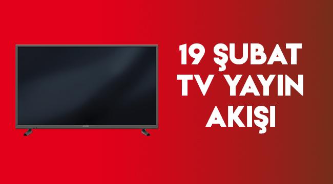 19 şubat tv yayın akışı