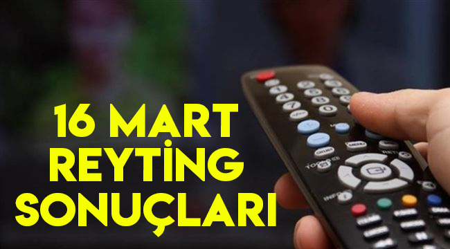 16 mart reyting sonuçları