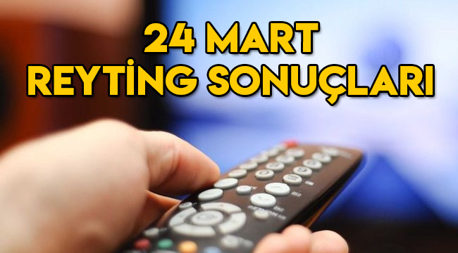 24 mart reyting sonuçları